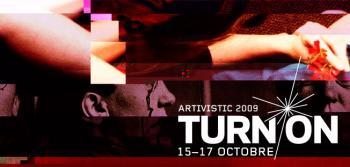 Turn On Artivistic Montreal 2009